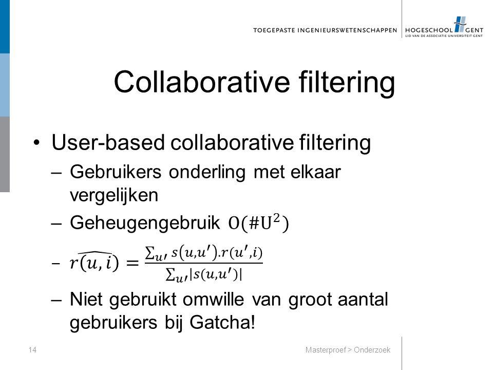 Collaborative filtering 14Masterproef > Onderzoek