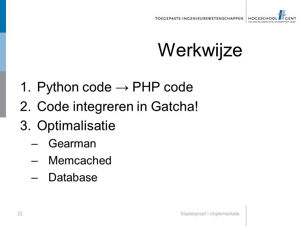 Werkwijze 1.Python code → PHP code 2.Code integreren in Gatcha.