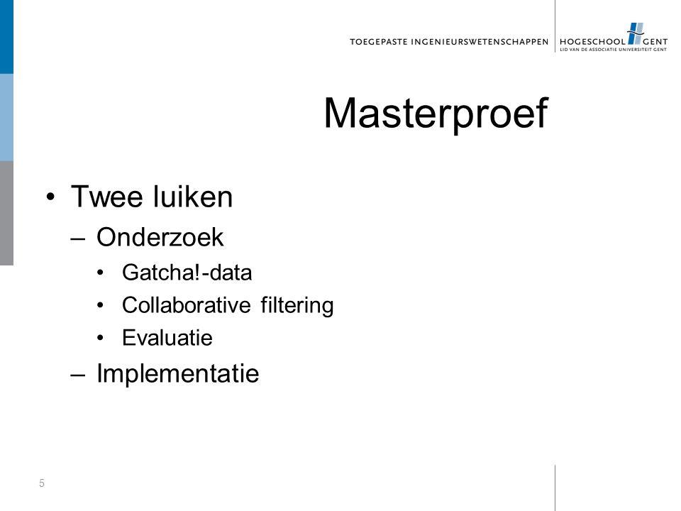 Masterproef Twee luiken –Onderzoek Gatcha!-data Collaborative filtering Evaluatie –Implementatie 5