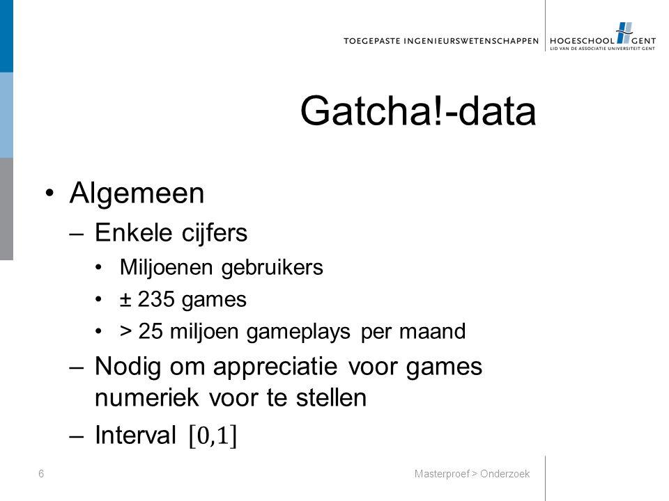 Gatcha!-data 6Masterproef > Onderzoek