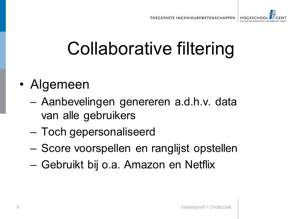 Collaborative filtering Algemeen –Aanbevelingen genereren a.d.h.v.