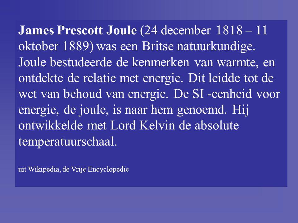 Definitie en eenheid W = F.  x [W] =[F]. [  x] = N. m = J J staat voor Joule James Prescott Joule (24 december 1818 – 11 oktober 1889) was een Brits