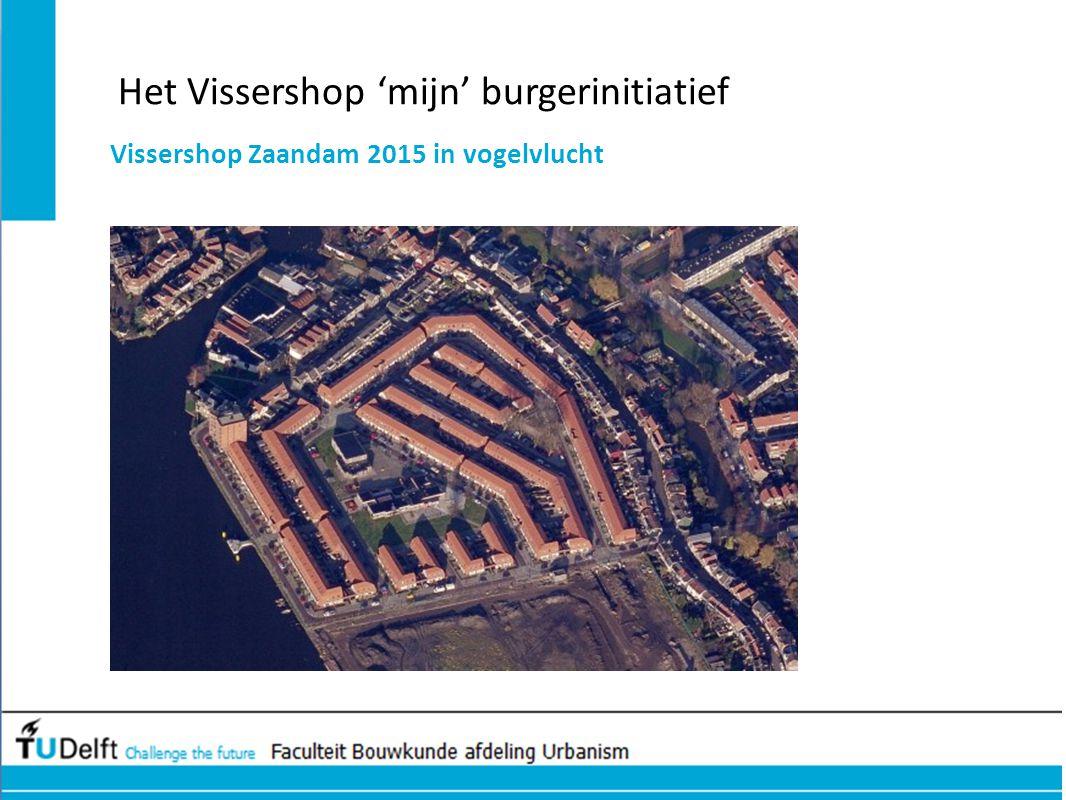 Het Vissershop 'mijn' burgerinitiatief Vissershop Zaandam 2015 in vogelvlucht
