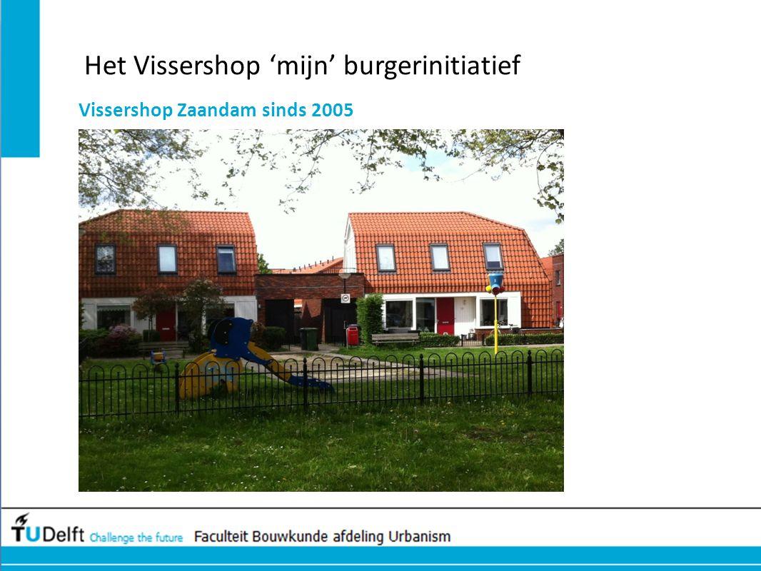 Het Vissershop 'mijn' burgerinitiatief Vissershop Zaandam sinds 2005