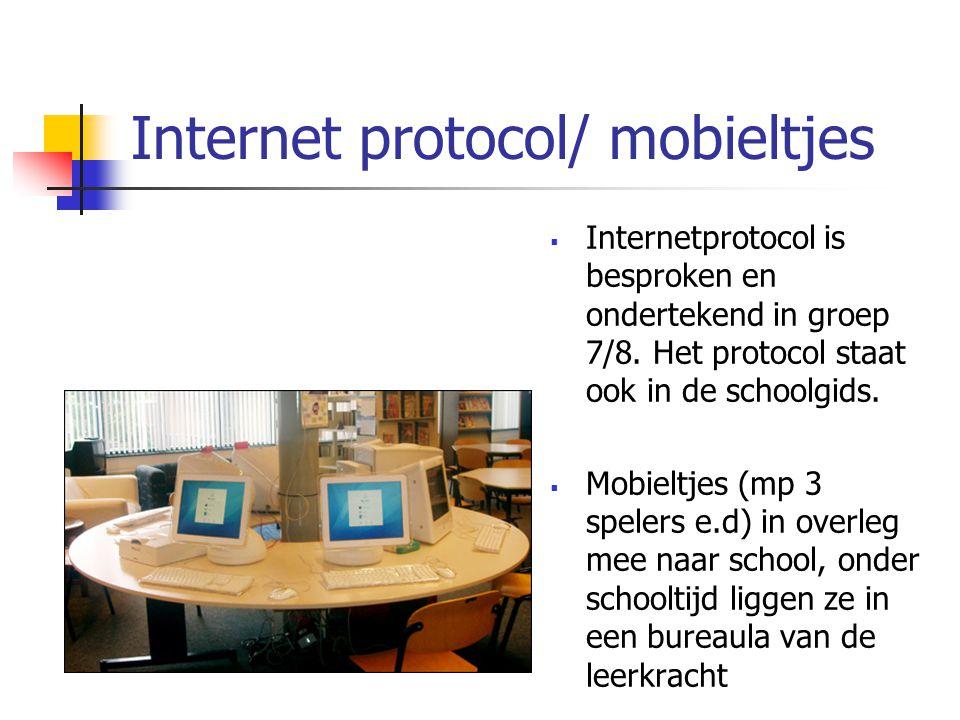 Internet protocol/ mobieltjes  Internetprotocol is besproken en ondertekend in groep 7/8. Het protocol staat ook in de schoolgids.  Mobieltjes (mp 3