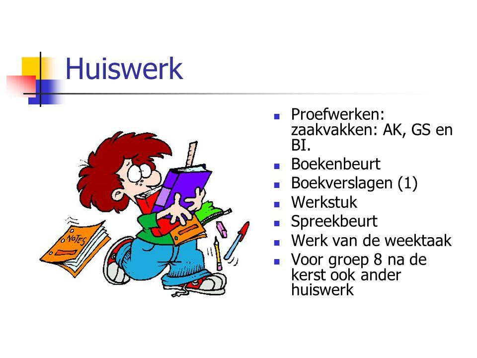 Huiswerk Proefwerken: zaakvakken: AK, GS en BI. Boekenbeurt Boekverslagen (1) Werkstuk Spreekbeurt Werk van de weektaak Voor groep 8 na de kerst ook a