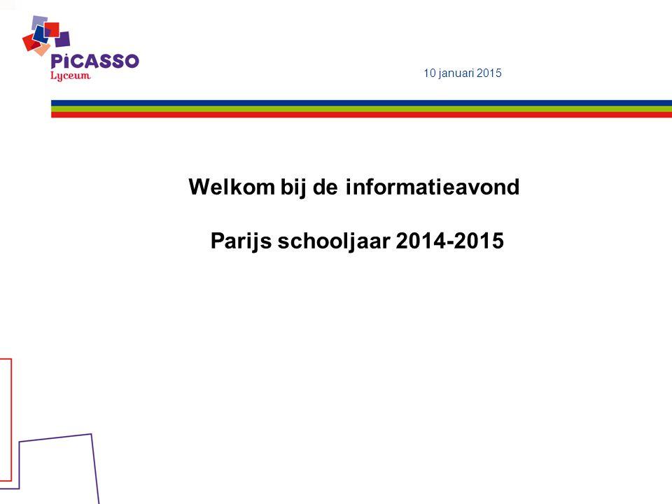 Welkom bij de informatieavond Parijs schooljaar 2014-2015 10 januari 2015