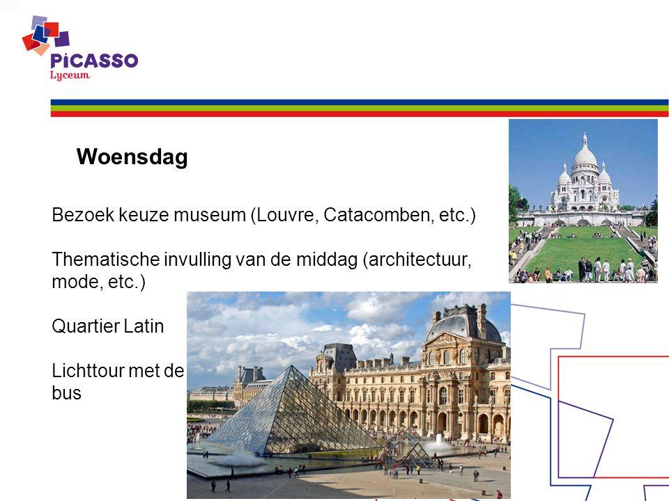 Woensdag Bezoek keuze museum (Louvre, Catacomben, etc.) Thematische invulling van de middag (architectuur, mode, etc.) Quartier Latin Lichttour met de bus