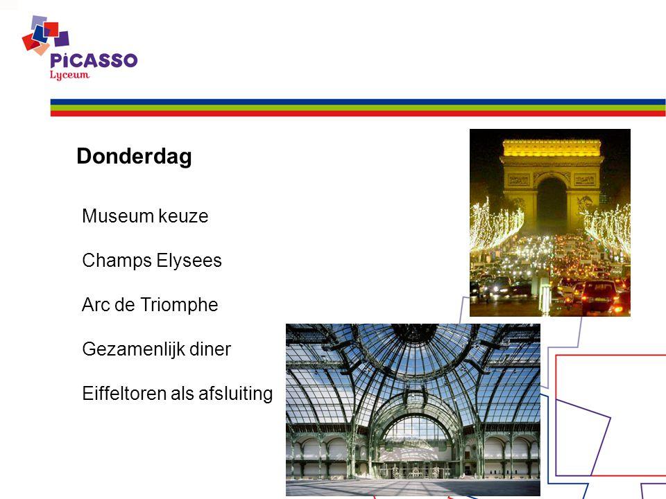 Donderdag Museum keuze Champs Elysees Arc de Triomphe Gezamenlijk diner Eiffeltoren als afsluiting