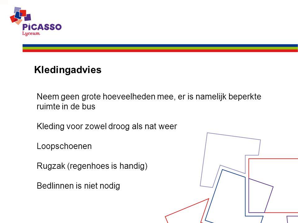 Kledingadvies Neem geen grote hoeveelheden mee, er is namelijk beperkte ruimte in de bus Kleding voor zowel droog als nat weer Loopschoenen Rugzak (regenhoes is handig) Bedlinnen is niet nodig