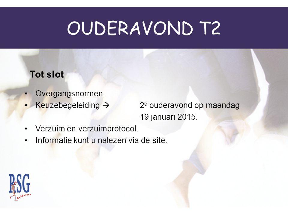 OUDERAVOND T2 Overgangsnormen.Keuzebegeleiding  2 e ouderavond op maandag 19 januari 2015.