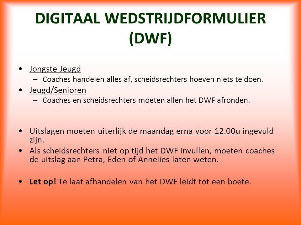 DIGITAAL WEDSTRIJDFORMULIER (DWF) Jongste Jeugd –Coaches handelen alles af, scheidsrechters hoeven niets te doen. Jeugd/Senioren –Coaches en scheidsre