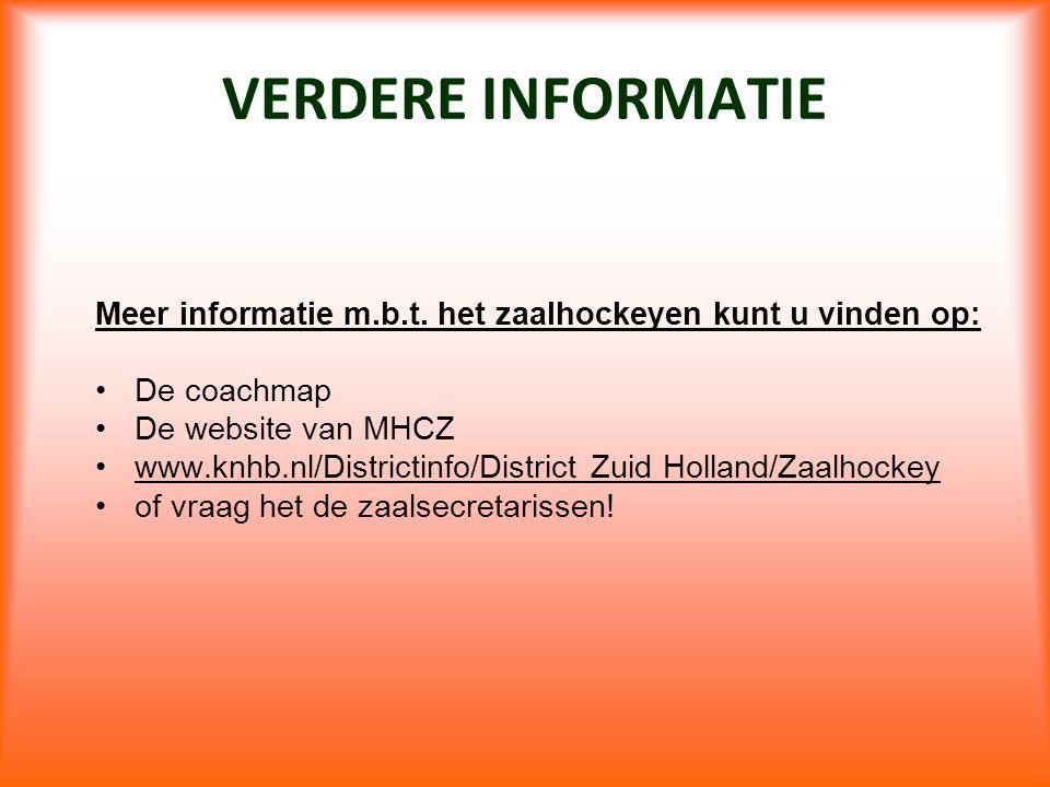 VERDERE INFORMATIE Meer informatie m.b.t. het zaalhockeyen kunt u vinden op: De coachmap De website van MHCZ www.knhb.nl/Districtinfo/District Zuid Ho