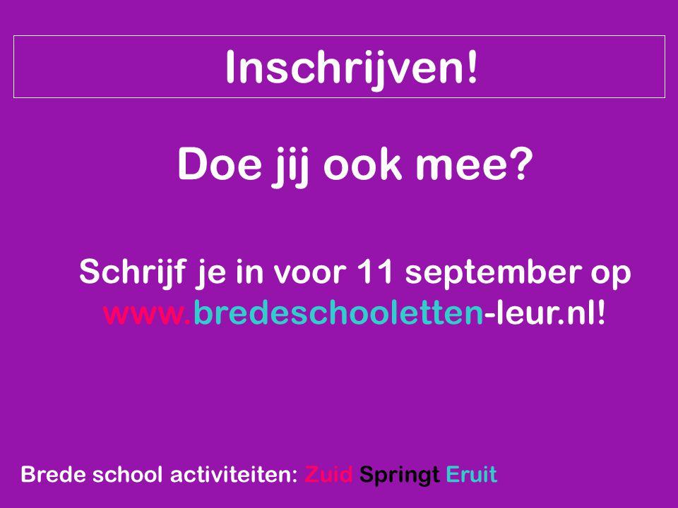 Brede school activiteiten: Zuid Springt Eruit Inschrijven! Doe jij ook mee? Schrijf je in voor 11 september op www.bredeschooletten-leur.nl!