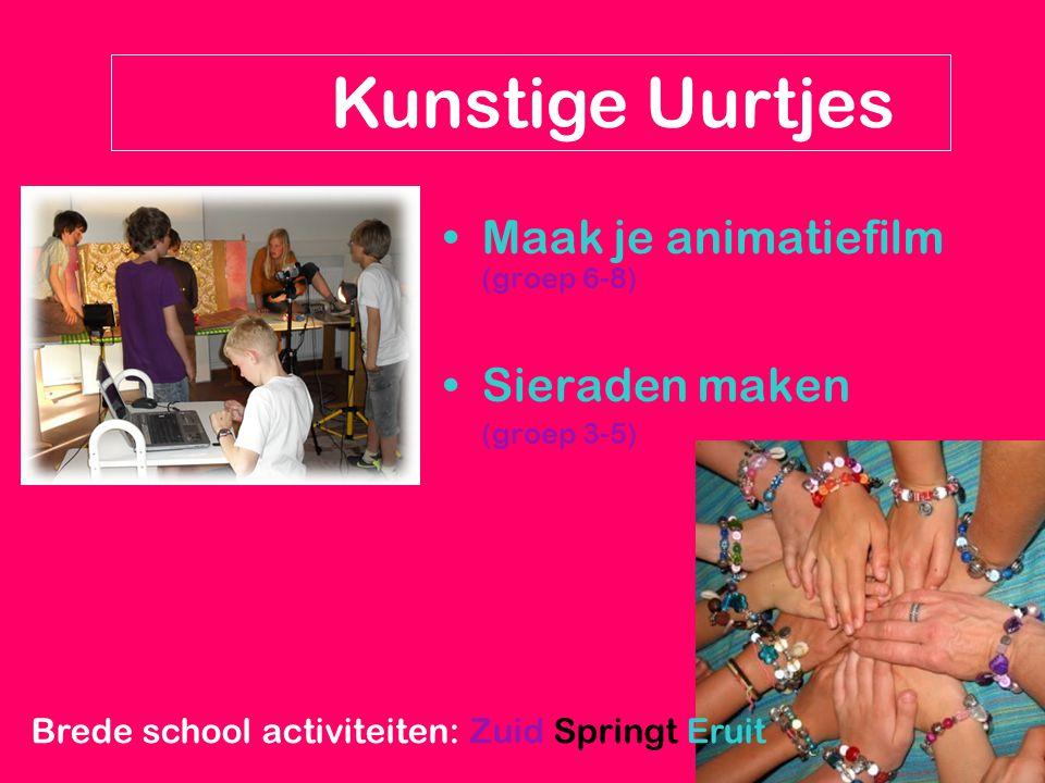 Maak je animatiefilm (groep 6-8) Sieraden maken (groep 3-5) Kunstige Uurtjes Brede school activiteiten: Zuid Springt Eruit