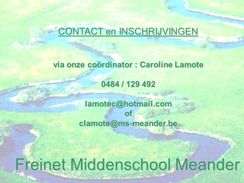 Freinet Middenschool Meander CONTACT Onze website: www.ms-meander.beCONTACTADRES Freinet Middenschool Meander Manitobalaan 48 Manitobalaan 48 8200 Sint-Andries Fax : 050 / 38 48 37 Neem ook eens een kijkje op de site van onze partnerschool: www.kavijverhof.be www.kavijverhof.be