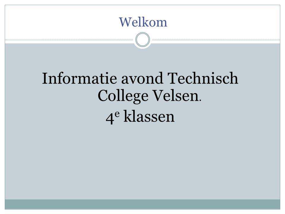 Welkom Informatie avond Technisch College Velsen. 4 e klassen
