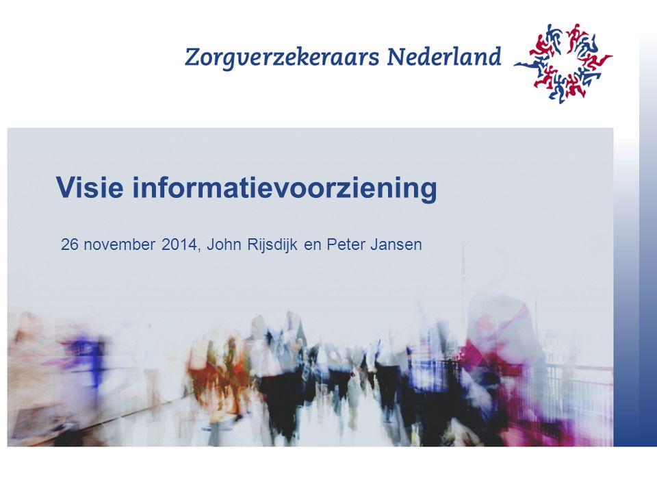 Visie informatievoorziening 26 november 2014, John Rijsdijk en Peter Jansen