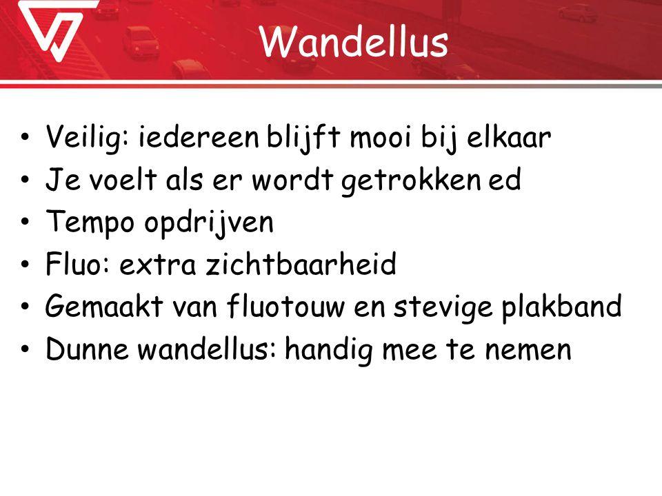 Wandellus Veilig: iedereen blijft mooi bij elkaar Je voelt als er wordt getrokken ed Tempo opdrijven Fluo: extra zichtbaarheid Gemaakt van fluotouw en stevige plakband Dunne wandellus: handig mee te nemen
