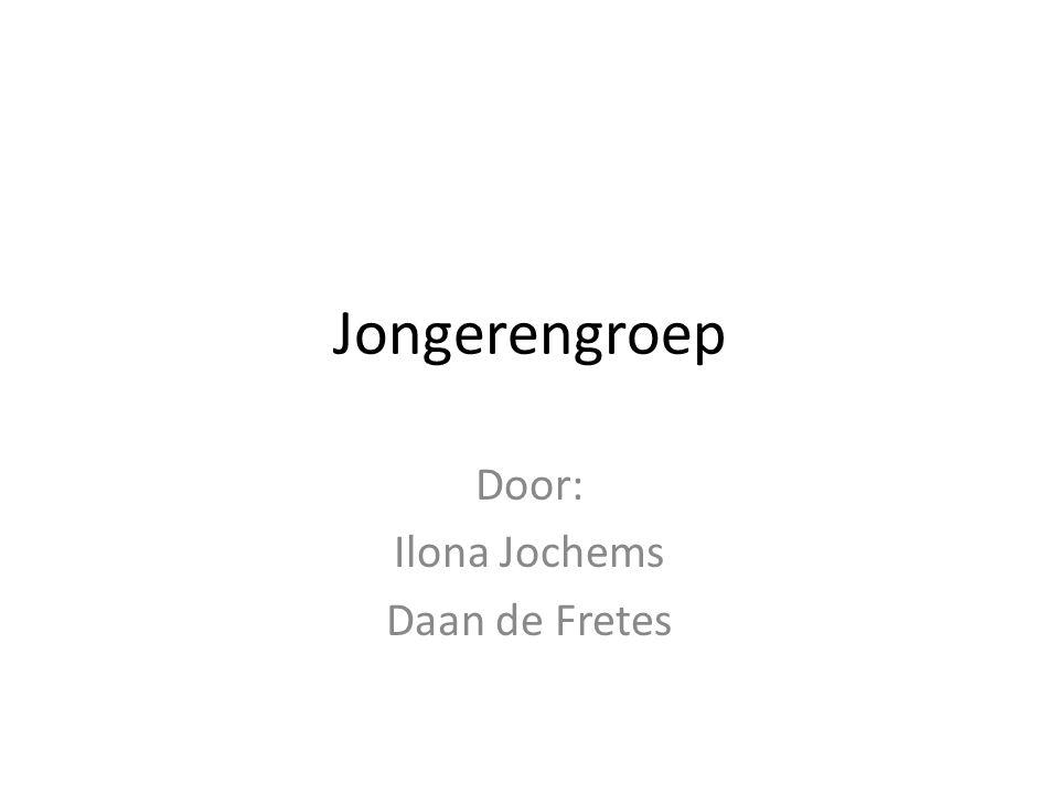 Jongerengroep Door: Ilona Jochems Daan de Fretes