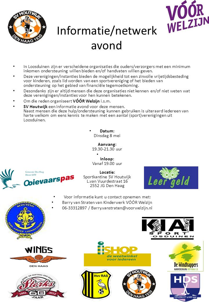 Informatie/netwerk avond In Loosduinen zijn er verscheidene organisaties die ouders/verzorgers met een minimum inkomen ondersteuning willen bieden en/of handvaten willen geven.