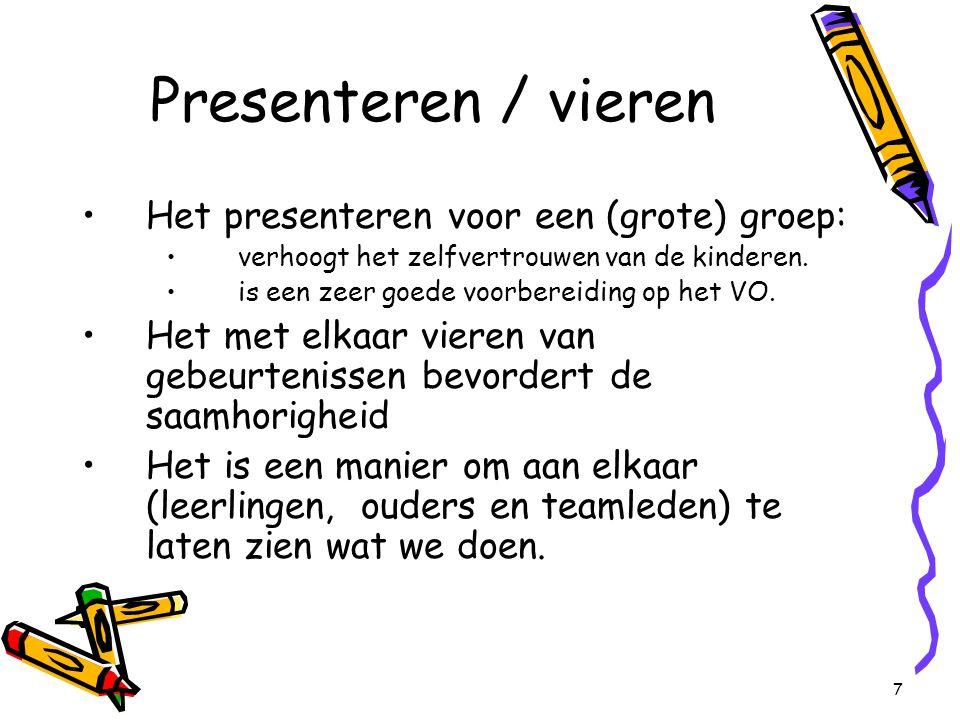 7 Presenteren / vieren Het presenteren voor een (grote) groep: verhoogt het zelfvertrouwen van de kinderen.