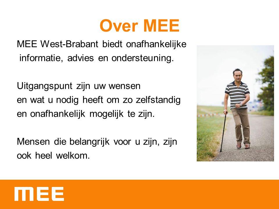 Over MEE MEE West-Brabant biedt onafhankelijke informatie, advies en ondersteuning. Uitgangspunt zijn uw wensen en wat u nodig heeft om zo zelfstandig