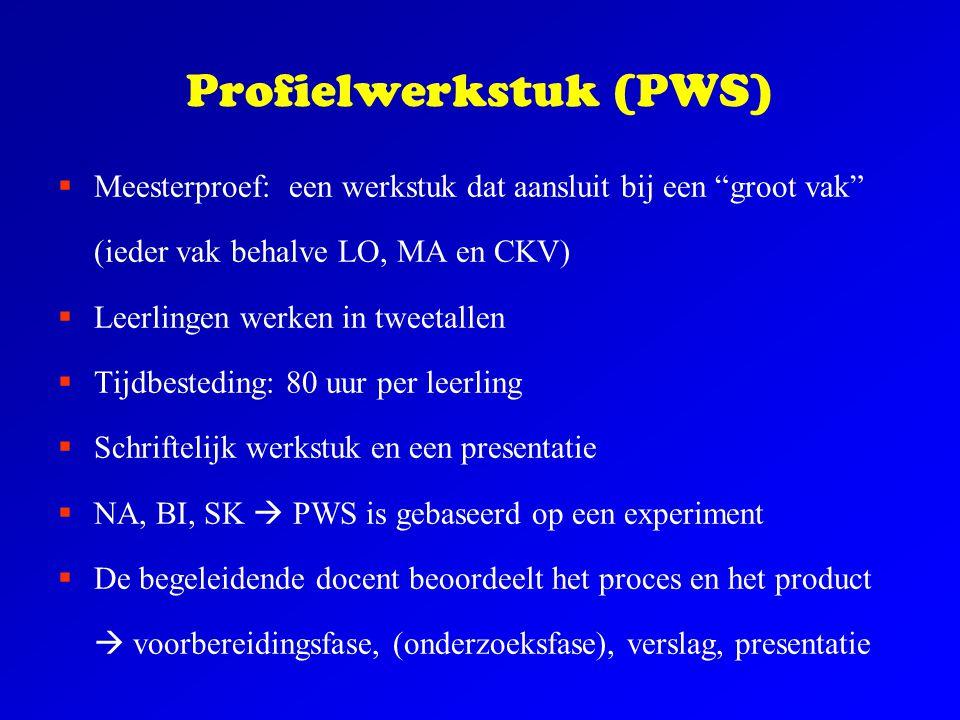 """Profielwerkstuk (PWS)  Meesterproef: een werkstuk dat aansluit bij een """"groot vak"""" (ieder vak behalve LO, MA en CKV)  Leerlingen werken in tweetalle"""
