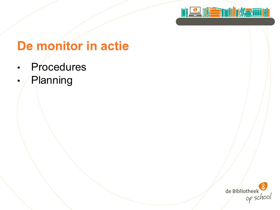 De monitor in actie Procedures Planning