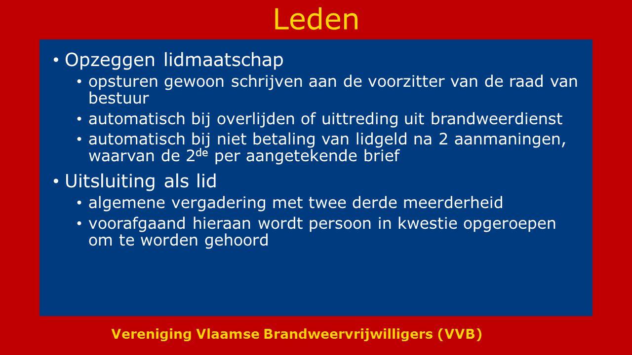 Vereniging Vlaamse Brandweervrijwilligers (VVB) Leden Opzeggen lidmaatschap opsturen gewoon schrijven aan de voorzitter van de raad van bestuur automa