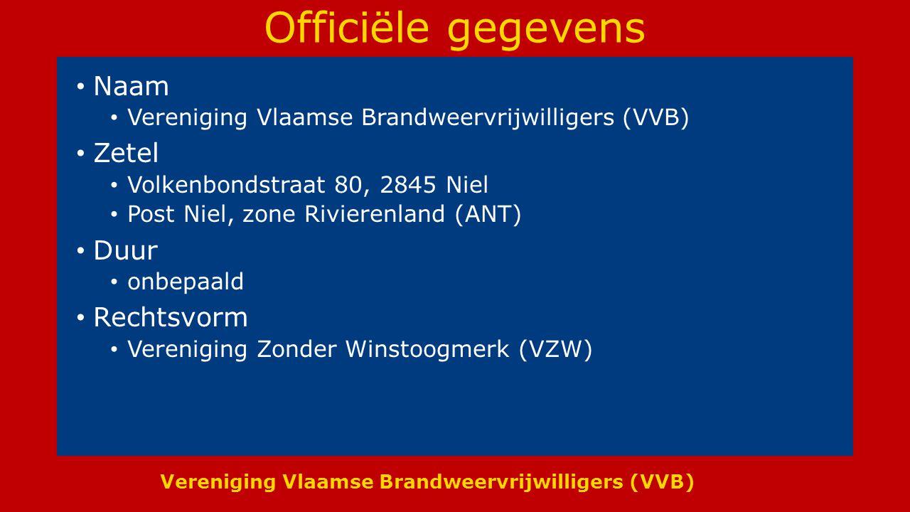 Vereniging Vlaamse Brandweervrijwilligers (VVB) Officiële gegevens Naam Vereniging Vlaamse Brandweervrijwilligers (VVB) Zetel Volkenbondstraat 80, 2845 Niel Post Niel, zone Rivierenland (ANT) Duur onbepaald Rechtsvorm Vereniging Zonder Winstoogmerk (VZW)