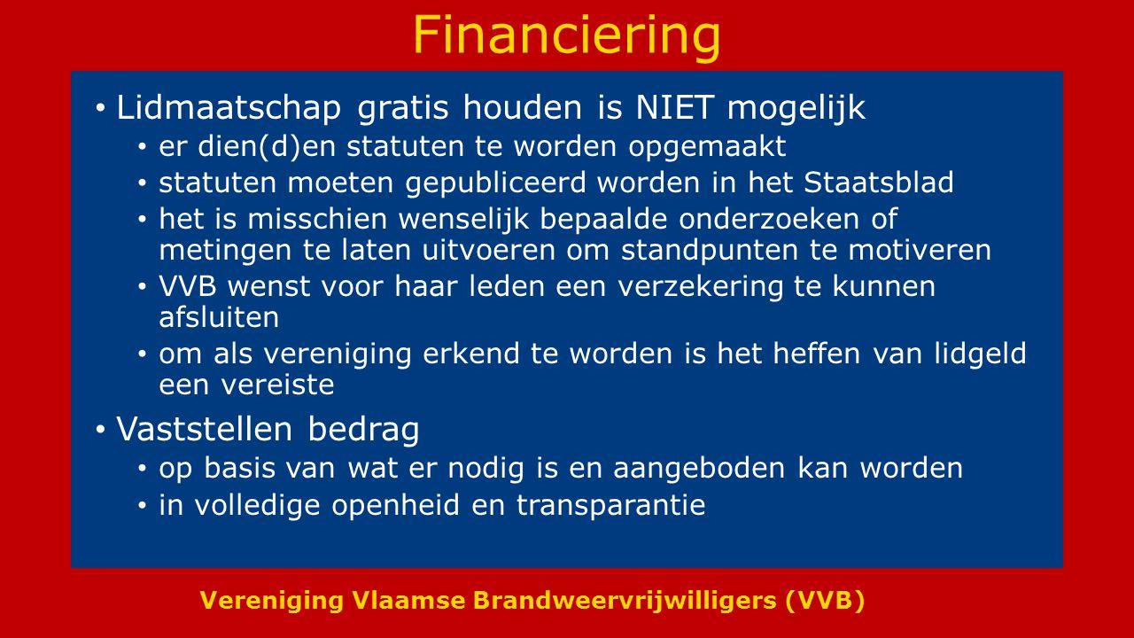Vereniging Vlaamse Brandweervrijwilligers (VVB) Financiering Lidmaatschap gratis houden is NIET mogelijk er dien(d)en statuten te worden opgemaakt sta