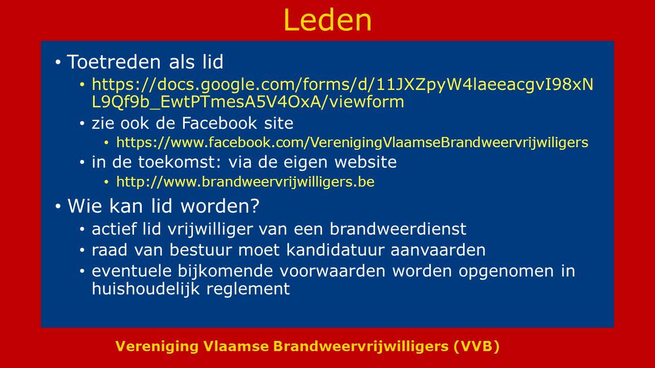 Vereniging Vlaamse Brandweervrijwilligers (VVB) Leden Toetreden als lid https://docs.google.com/forms/d/11JXZpyW4laeeacgvI98xN L9Qf9b_EwtPTmesA5V4OxA/