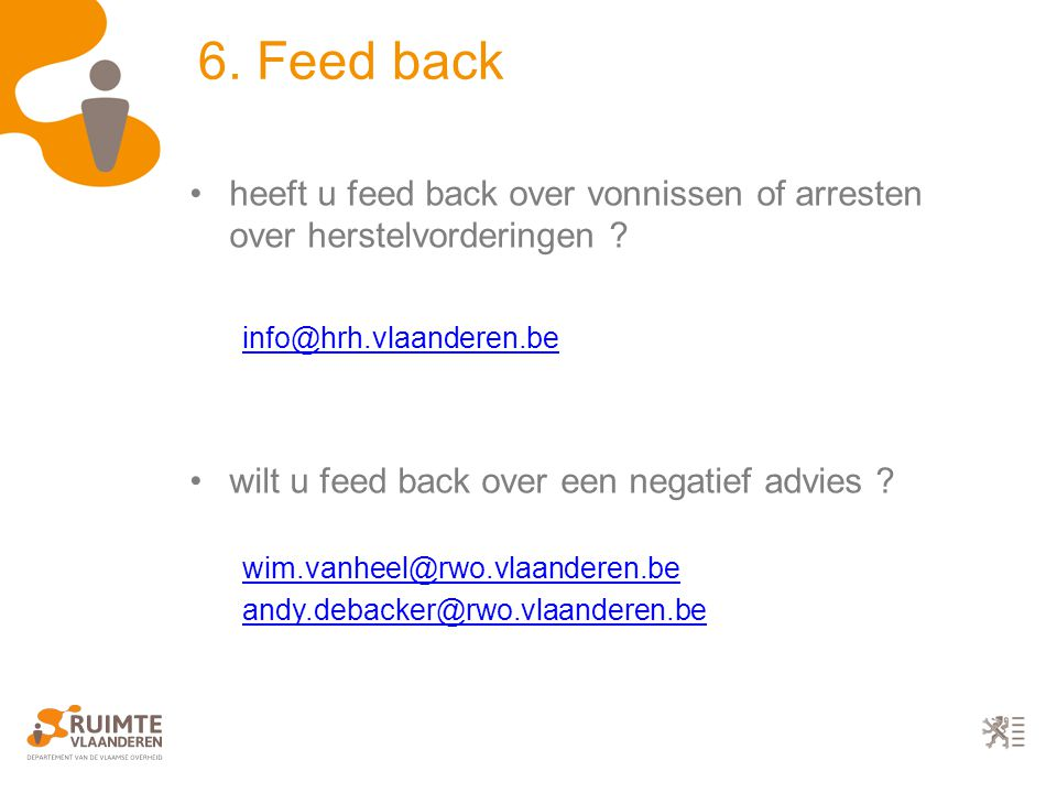 6. Feed back heeft u feed back over vonnissen of arresten over herstelvorderingen .