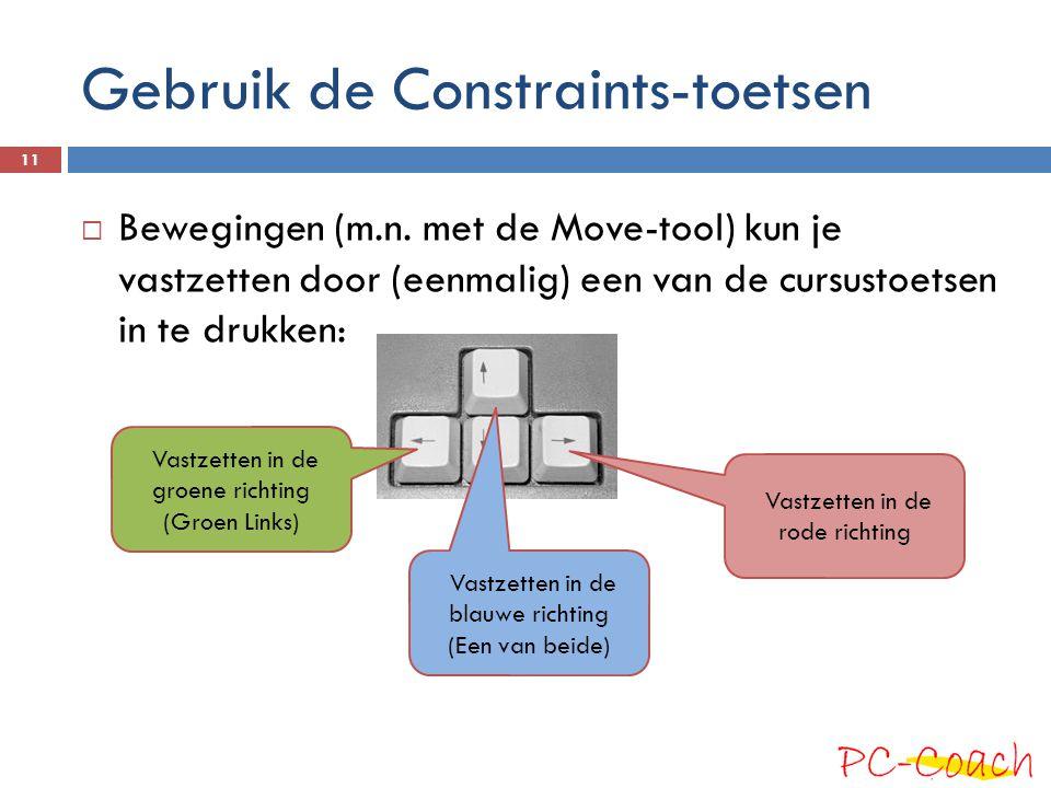 Gebruik de Constraints-toetsen  Bewegingen (m.n. met de Move-tool) kun je vastzetten door (eenmalig) een van de cursustoetsen in te drukken: Vastzett