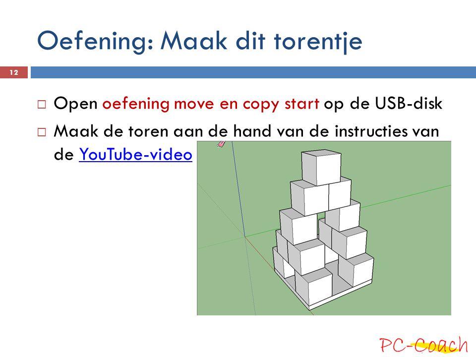 Oefening: Maak dit torentje  Open oefening move en copy start op de USB-disk  Maak de toren aan de hand van de instructies van de YouTube-videoYouTu