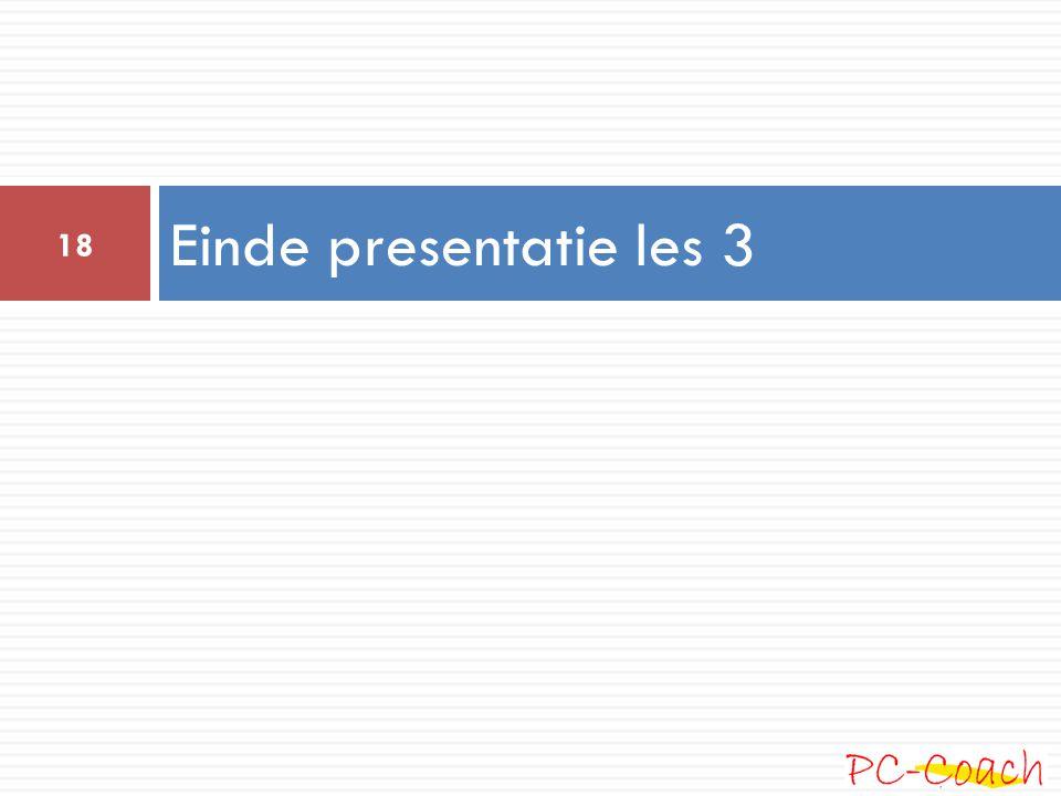 Einde presentatie les 3 18