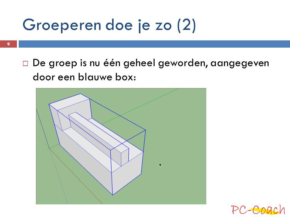 Groeperen doe je zo (2)  De groep is nu één geheel geworden, aangegeven door een blauwe box: 9