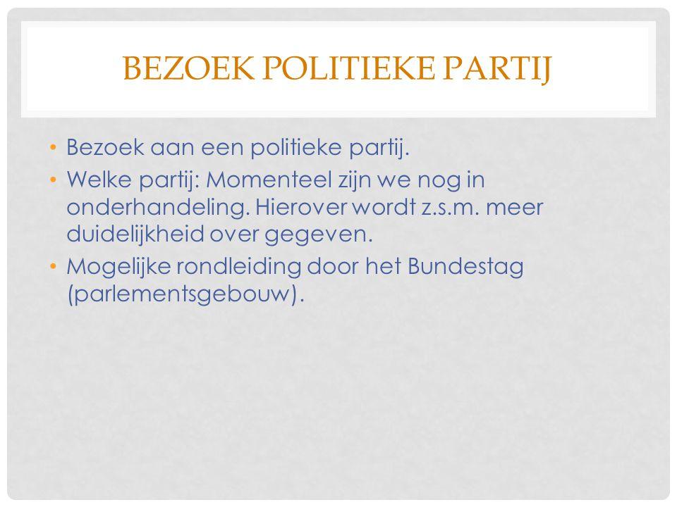 BEZOEK POLITIEKE PARTIJ Bezoek aan een politieke partij. Welke partij: Momenteel zijn we nog in onderhandeling. Hierover wordt z.s.m. meer duidelijkhe