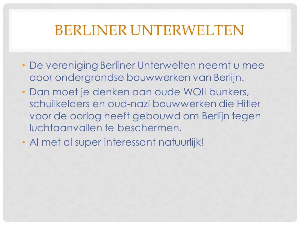 BERLINER UNTERWELTEN De vereniging Berliner Unterwelten neemt u mee door ondergrondse bouwwerken van Berlijn. Dan moet je denken aan oude WOII bunkers