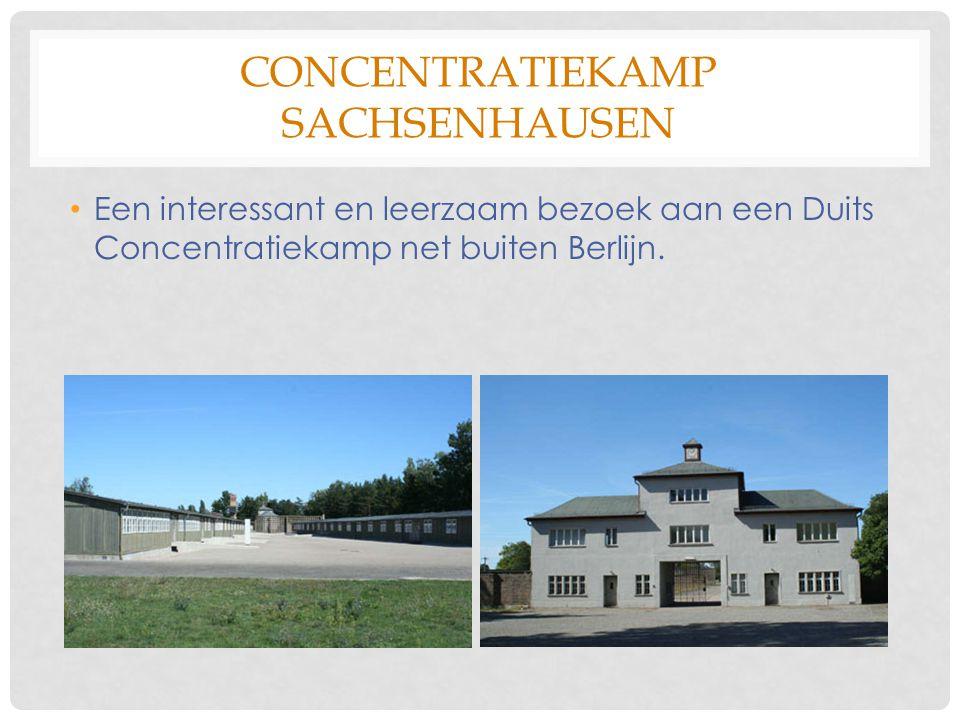 CONCENTRATIEKAMP SACHSENHAUSEN Een interessant en leerzaam bezoek aan een Duits Concentratiekamp net buiten Berlijn.