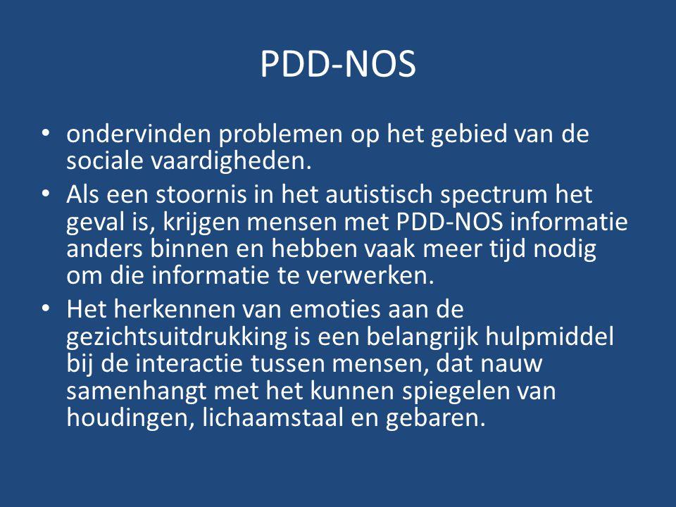 PDD-NOS ondervinden problemen op het gebied van de sociale vaardigheden. Als een stoornis in het autistisch spectrum het geval is, krijgen mensen met