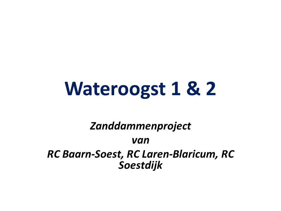 Wateroogst 1 & 2 Zanddammenproject van RC Baarn-Soest, RC Laren-Blaricum, RC Soestdijk