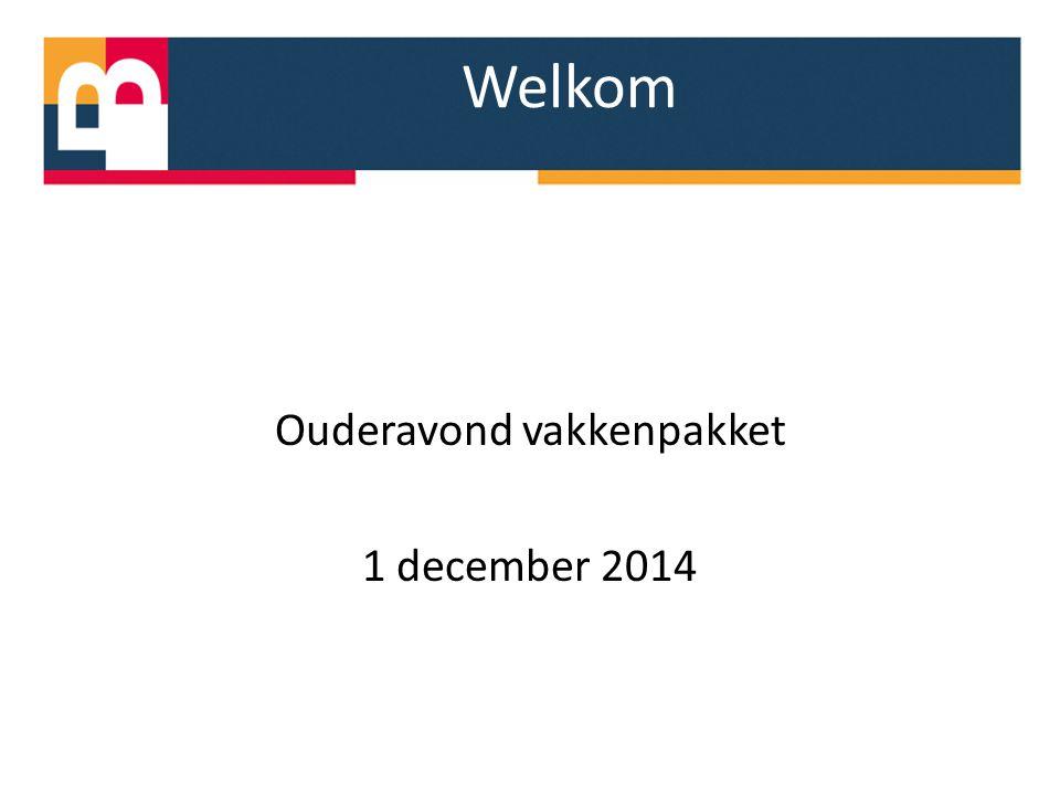 Welkom Ouderavond vakkenpakket 1 december 2014