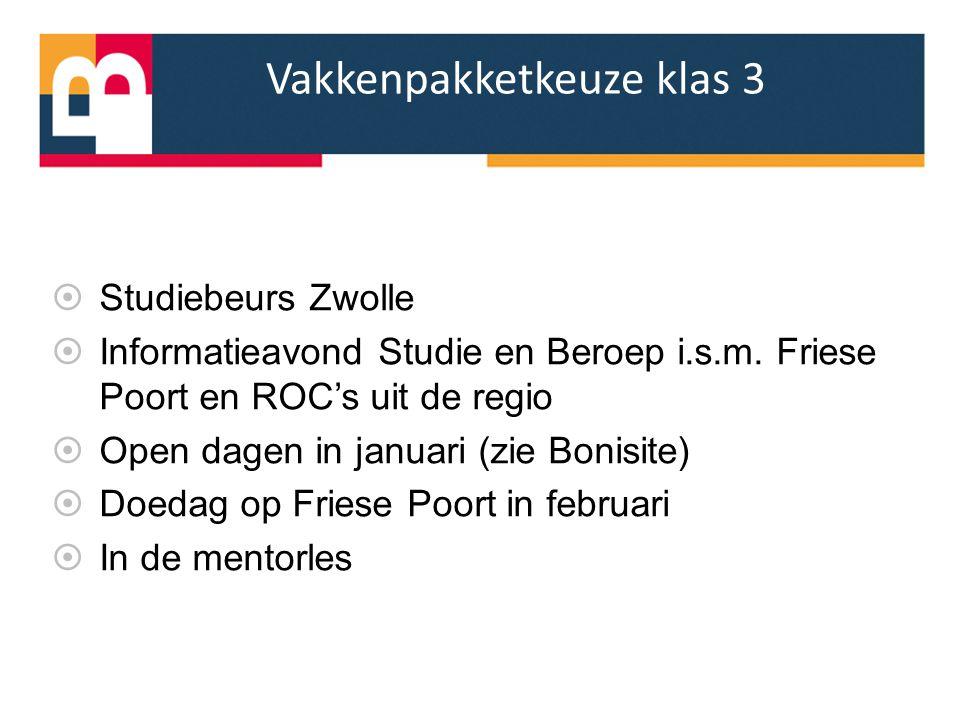 Vakkenpakketkeuze klas 3  Studiebeurs Zwolle  Informatieavond Studie en Beroep i.s.m. Friese Poort en ROC's uit de regio  Open dagen in januari (zi