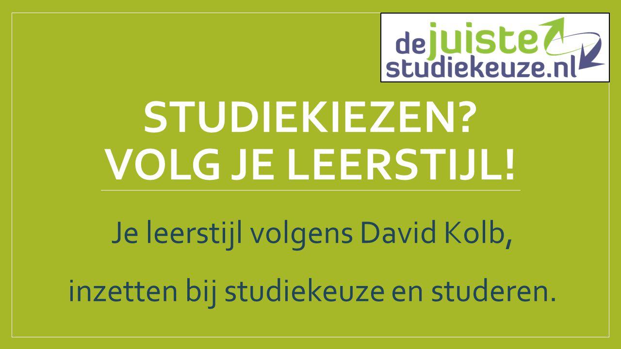 STUDIEKIEZEN? VOLG JE LEERSTIJL! Je leerstijl volgens David Kolb, inzetten bij studiekeuze en studeren.