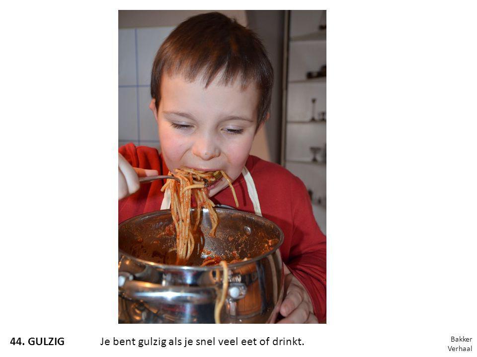 Dag 1 MotivatieIntroductie magische woorden Definitie gulzigDit is een foto van gulzig.