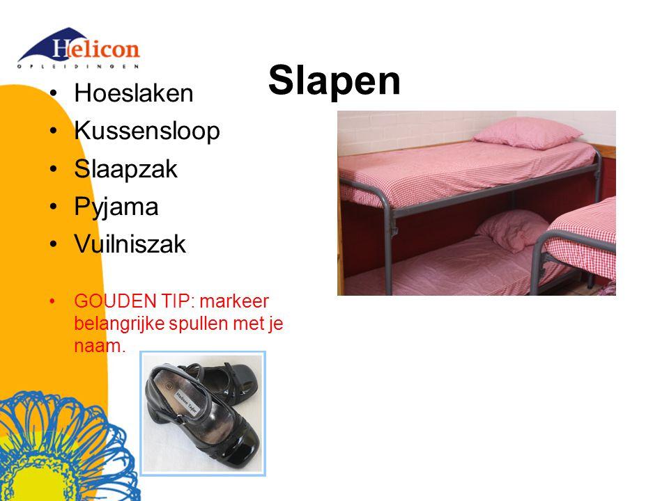 Slapen Hoeslaken Kussensloop Slaapzak Pyjama Vuilniszak GOUDEN TIP: markeer belangrijke spullen met je naam.