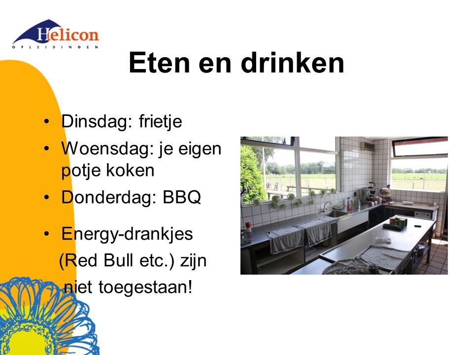 Eten en drinken Dinsdag: frietje Woensdag: je eigen potje koken Donderdag: BBQ Energy-drankjes (Red Bull etc.) zijn niet toegestaan!