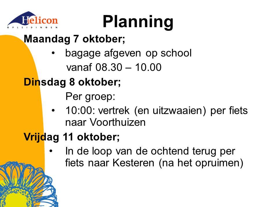 Planning Maandag 7 oktober; bagage afgeven op school vanaf 08.30 – 10.00 Dinsdag 8 oktober; Per groep: 10:00: vertrek (en uitzwaaien) per fiets naar V